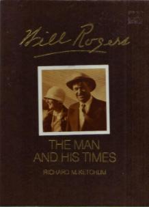 Will Rogers  The Man and His Time  HB Pic 1