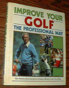IMPROVE YOUR GOLF THE PROFESSIONAL WAY :: 1987 HB w/ DJ Pic 1