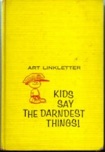 Kids Say the Darndest Things ! :: 1958 HB by Art Linkletter