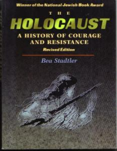 The HOLOCAUST :: A History of Courage and Resistance