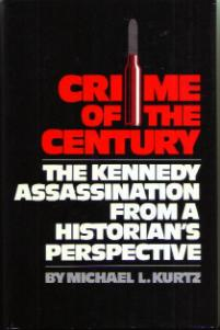CRIME OF THE CENTURY :: The Kennedy Assassination from a Historian's Perspective