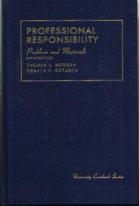 Problems and Materials on PROFESSIONAL RESPONSIBILITY   HB