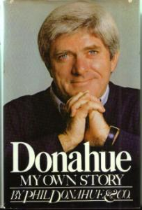 Phil Donahue :: MY OWN STORY :: 1979 HB w/ DJ Pic 1