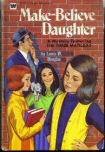 Make-Believe Daughter :: THREE MATILDAS Mystery 1972 HB  Pic 1