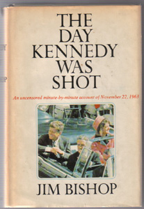 THE DAY KENNEDY WAS SHOT HB w/ DJ by Jim Bishop Pic 1