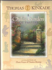 A Child's Garden OF PRAYERS :: THOMAS KINKADE Pic 1