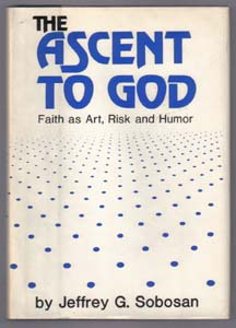 The ASCENT TO GOD :: Faith as Art, Risk and Humor :: 1981 HB w/ DJ