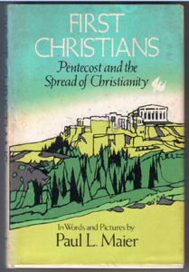 FIRST CHRISTIANS Pentecost and the Spread of Christianity 1976 HB w/ DJ