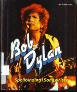 Bob Dylan Spellbinding Songwriter