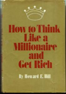 How to Think Like a Millionaire and Get Rich
