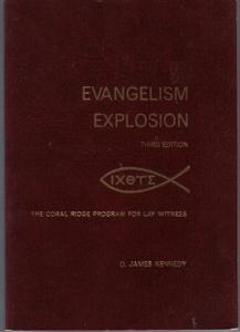 EVANGELISM EXPLOSION D. James Kennedy Coral Ridge 1983