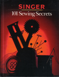 SINGER Sewing Reference Library : 101 Sewing Secrets HB